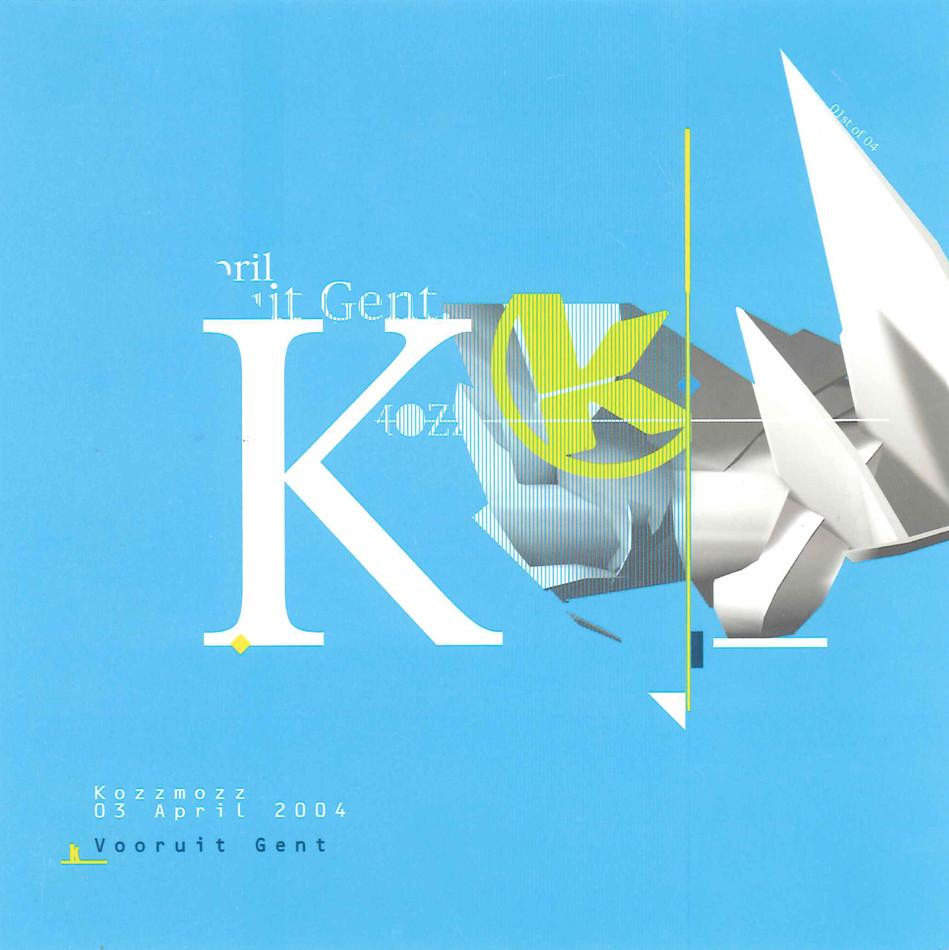 Kozzmozz - Wed 03-03-04, Kunstencentrum Vooruit